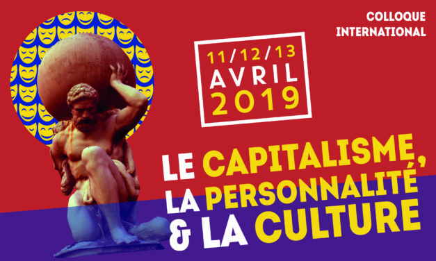 Colloque international « Le capitalisme, la personnalité et la culture » – 11-13/04/2019