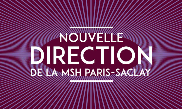 Nouvelle Direction de la MSH Paris-Saclay