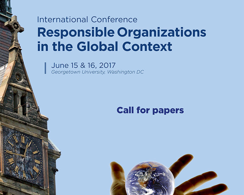 Appel à communication « Responsible Organizations in the Global Context » – 15&16/06/2017- Georgetown University