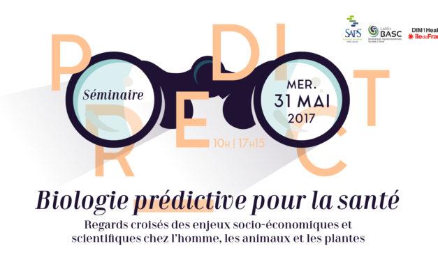 Séminaire MSH Paris-Saclay PREDICT – Biologie prédictive pour la santé – 31/05/2017