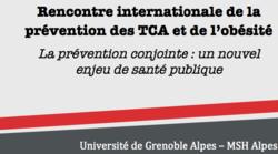 Colloque – «Prévention des troubles des comportements alimentaires et de l'obésité» – MSH-Alpes – 1/06/2017