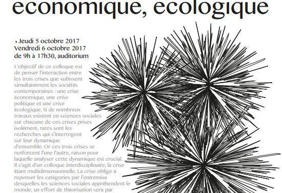 Colloque international «L'emboîtement des crises : politique, économique, écologique» – MSH Paris Nord – 5-6/10/2017