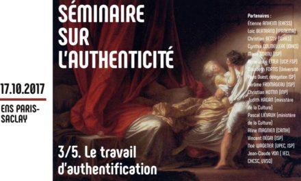 3e Atelier du Séminaire sur l'authenticité – 17/10/2017