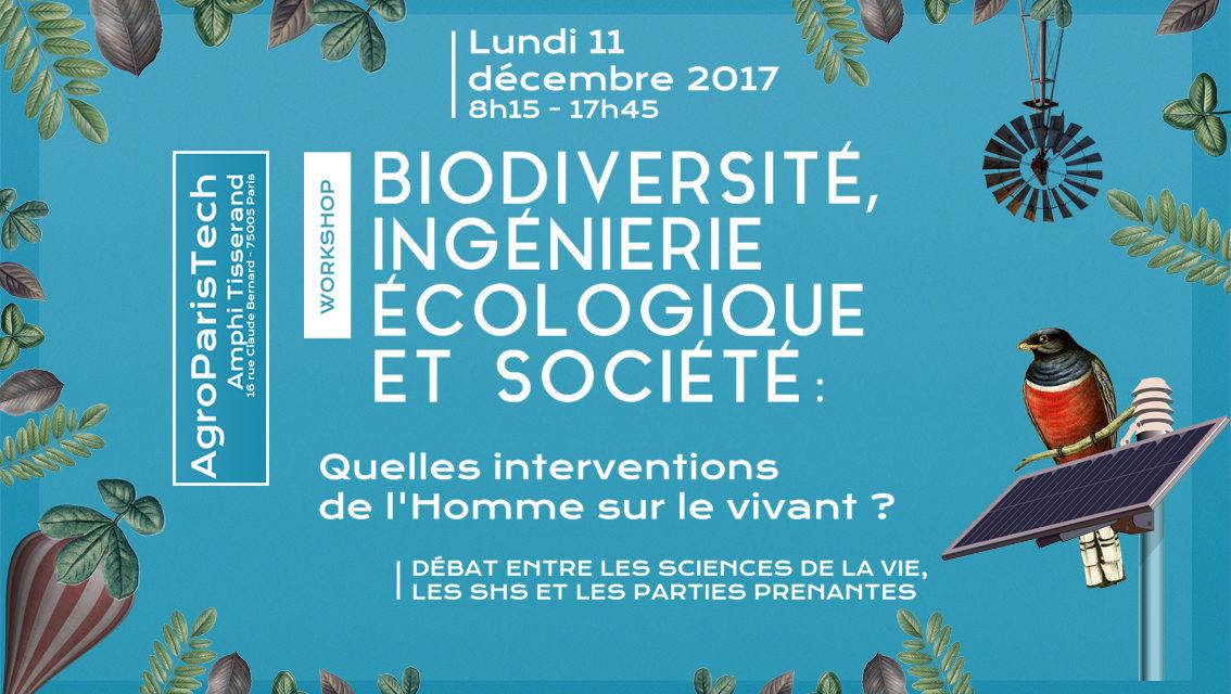 """Workshop """"Biodiversité, ingénierie écologique et société : quelles interventions de l'Homme sur le vivant ? – 11/12/2017"""
