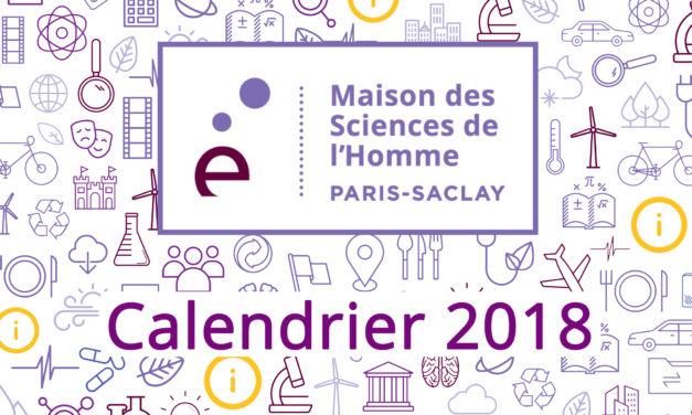 Calendrier 2018 des appels de la MSH Paris-Saclay