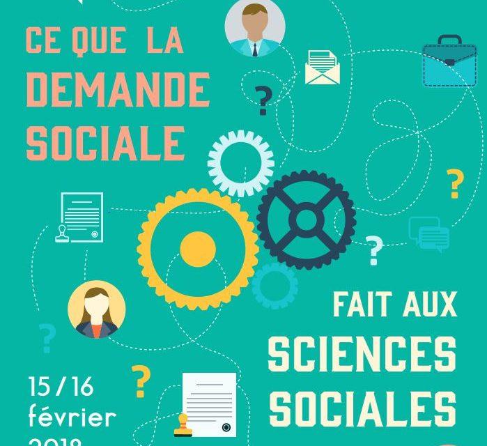 Colloque international «Ce que la demande sociale fait aux sciences sociales» – 15-16/02/2018