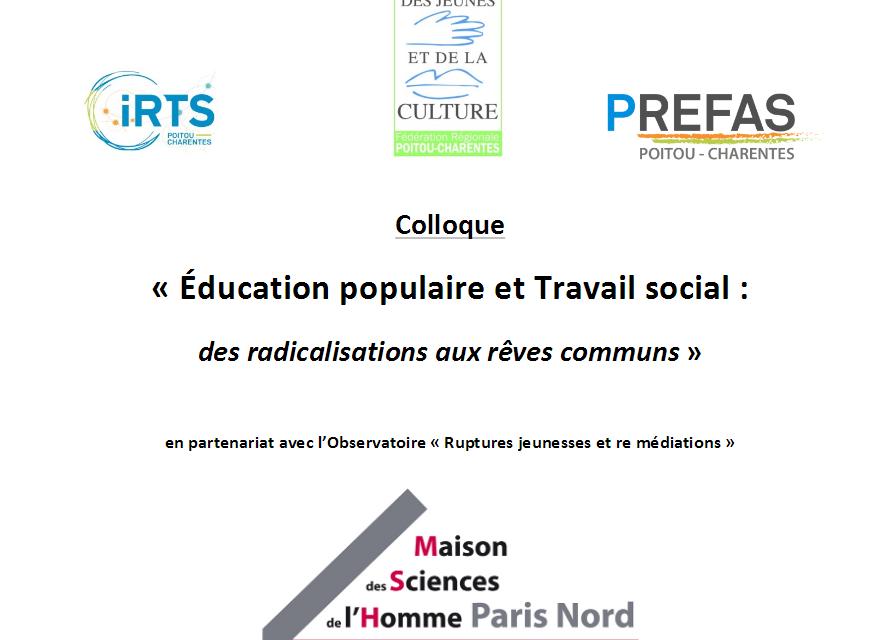 Appel à communication : Éducation populaire et Travail social : des radicalisations aux rêves communs – 2/04/2018