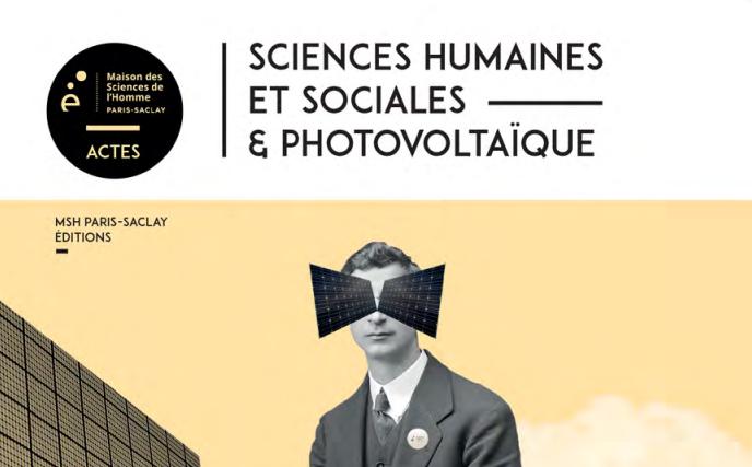 Numéro 1 de la collection «ACTES» de la MSH Paris-Saclay : «SHS & Photovoltaïque»