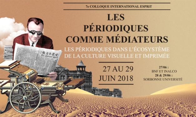 Colloque ESPRit – Les Périodiques comme Médiateurs – 27-29/06/2018