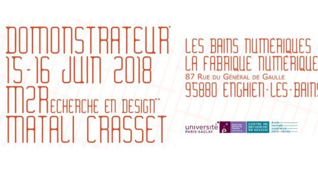 Design / Le Projet «Domonstrateur» aux Bains numériques – 15-16/06/2018