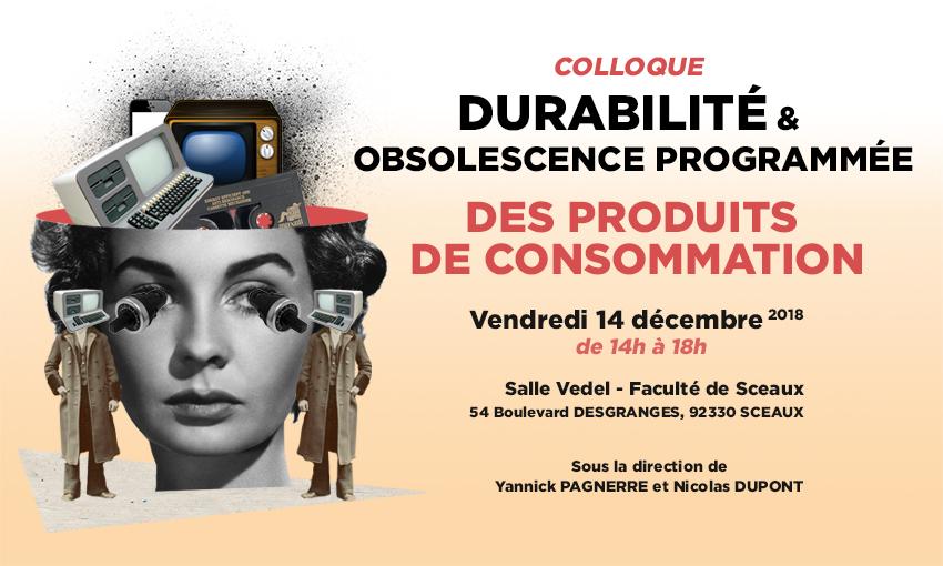 Colloque Durabilité et Obsolescence programmée des produits de consommation – 14/12/2018
