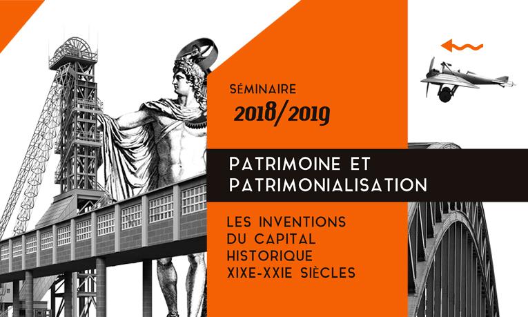 Séminaire Patrimoines & Patrimonialisation – Séance 2 – 11/01/2019