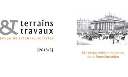 Nouveau n° de la revue Terrains & Travaux «Empreintes et emprises de la financiarisation»