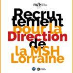 Appel à candidatures pour la direction de la MSH Lorraine – 11/2/2019