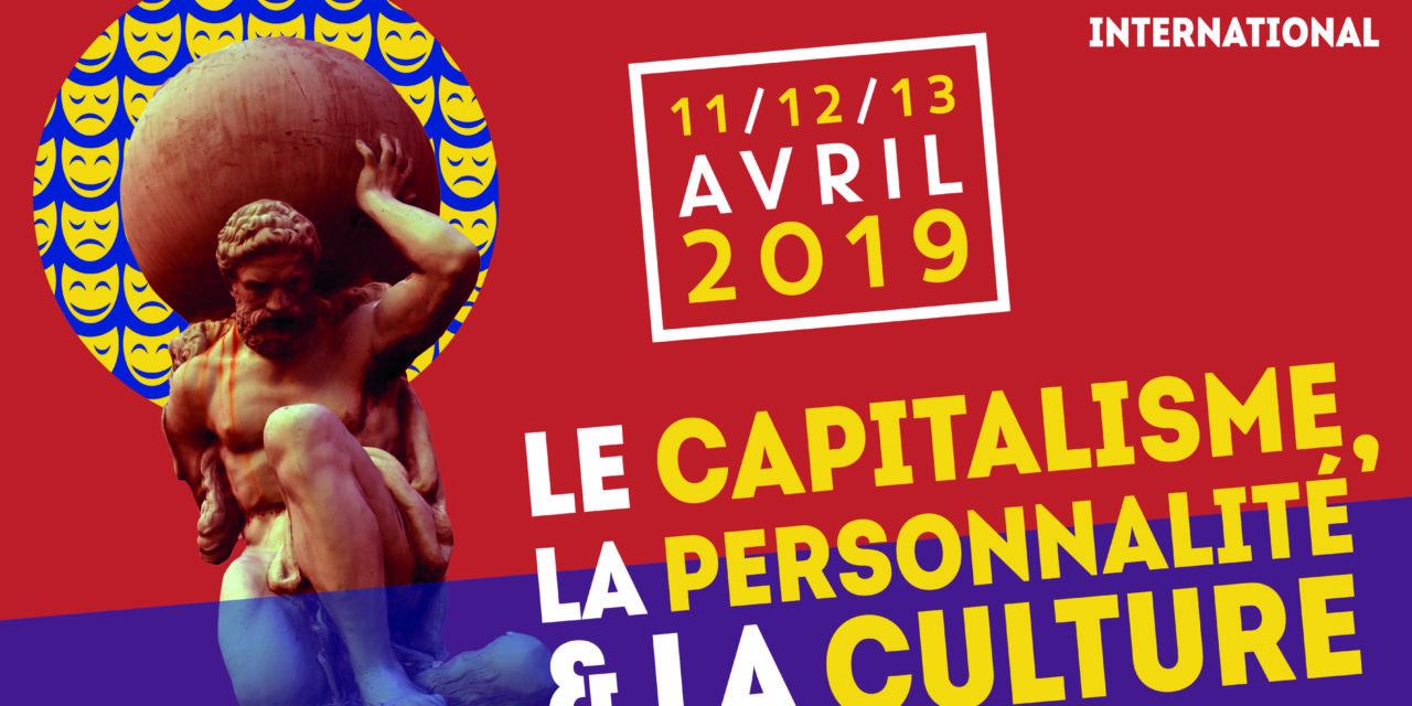 Colloque international « Le capitalisme, la personnalité et la culture » – 11-13/04/2019