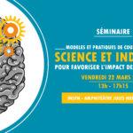 Modèles et pratiques de couplage entre Science et Industrie pour favoriser l'impact de la Recherche – 22/03/2019