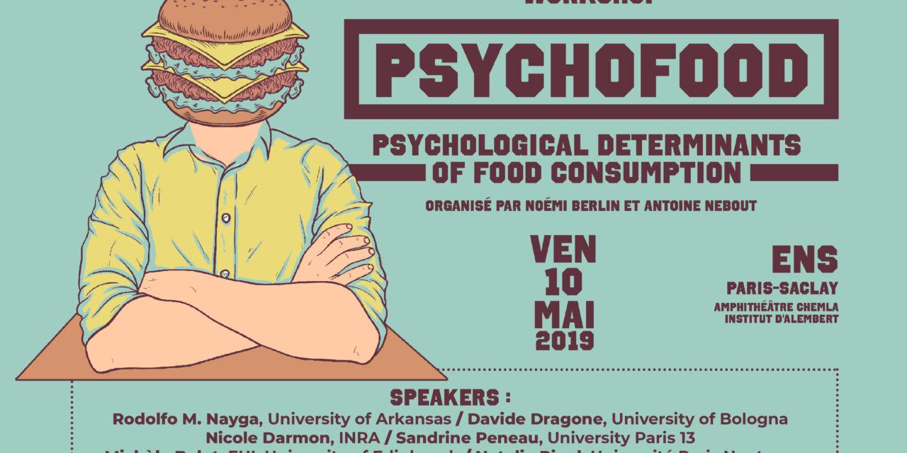 PSYCHOFOOD – Workshop interdisciplinaire sur les déterminants psychologiques des comportements alimentaires – 10/5/2019