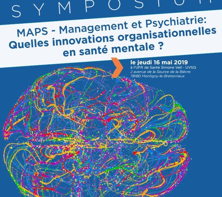 Symposium MAPS – Management et Psychiatrie : Quelles innovations organisationnelles en santé mentale ? – 16/05/2019
