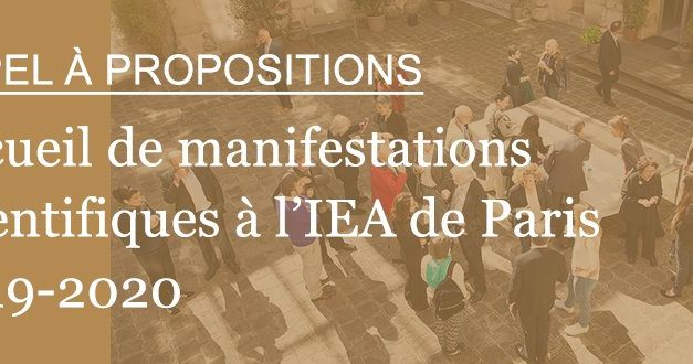 Appel à propositions – Accueil de manifestations scientifiques à l'IEA de Paris – 15/5/2019