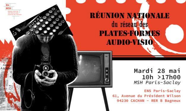 RNMSH – réunion nationale du réseau des plates-formes audio-visio – 28/5/2019