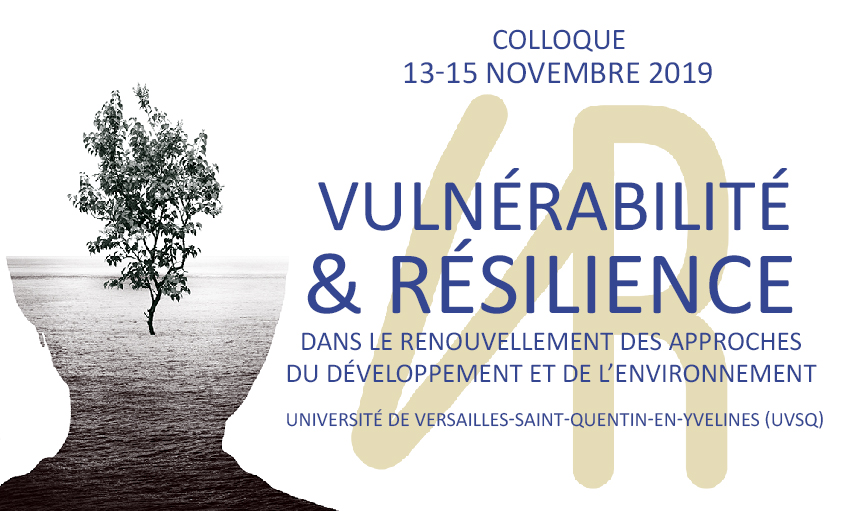 Colloque « Vulnérabilité et résilience dans le renouvellement des approches du développement et de l'environnement » – 13-15/11/2019
