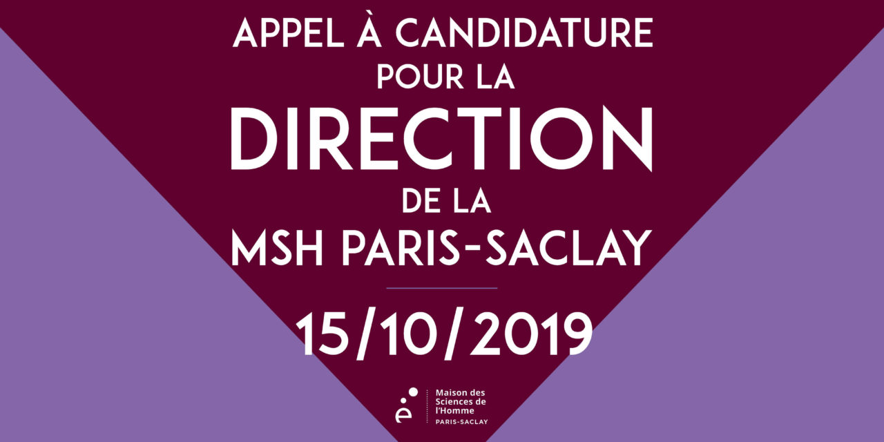 Appel à candidature pour la Direction de la MSH Paris-Saclay – 15/10/2019