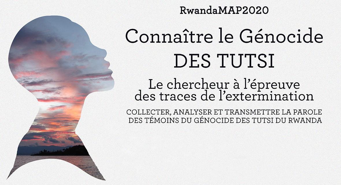 Nouveau projet : RwandaMAP2020 (Mémoires, Archives, Patrimoines). Connaître le génocide des Tutsi : le chercheur à l'épreuve des traces de l'extermination