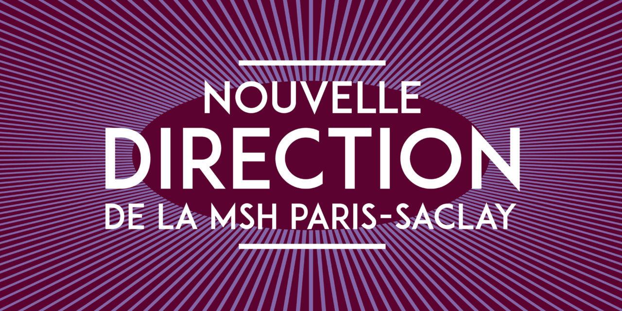 Nouvelle Direction de la MSH Paris-Saclay