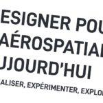 Workshop « Designer pour l'aérospatiale aujourd'hui » – 7/02/2020