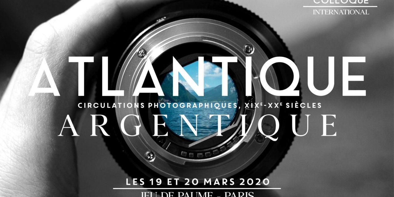 Annulé / Colloque international « Atlantique Argentique Circulations photographiques, XIXe-XXe siècles » – 19-20/03/2020