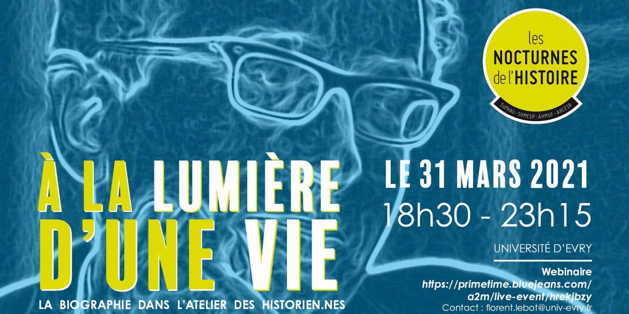 Les Nocturnes de l'Histoire – «A la lumière d'une vie». La biographie dans l'atelier des historien.nes – 31/03/2021