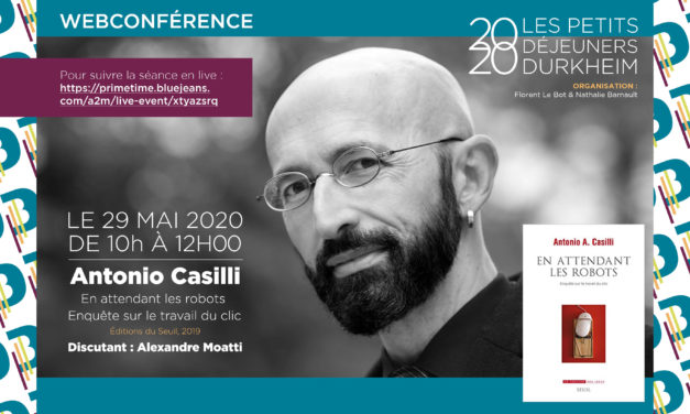 Petits Déjeuners DURKHEIM – Webconférence avec Antonio Casilli – 29/05/2020