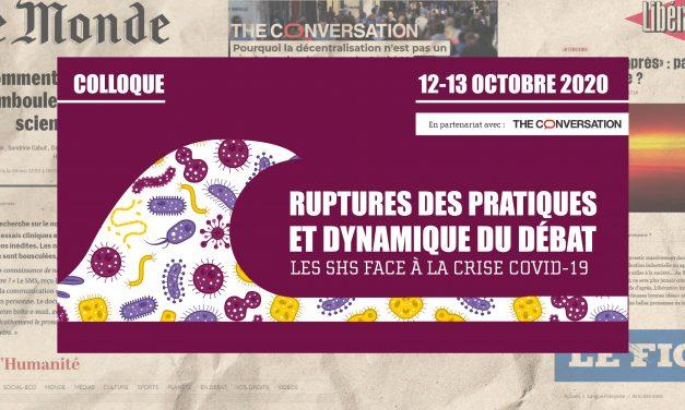 Colloque « Ruptures des pratiques et dynamique du débat – Les SHS face à la crise Covid-19 » – 12 & 13/10/2020