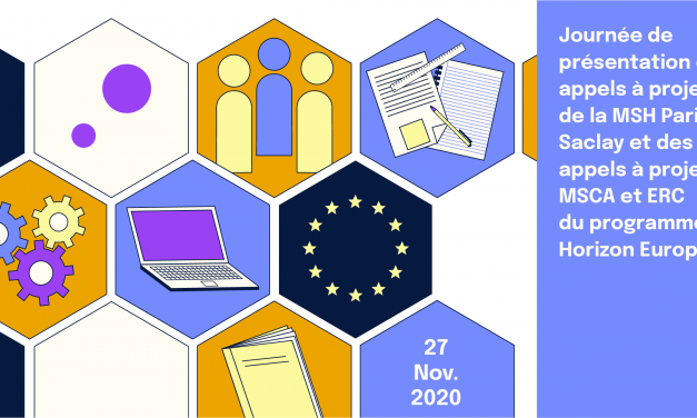 Journée de présentation des appels à projets de la MSH Paris-Saclay et des appels à projets MSCA et ERC du programme Horizon Europe – 27/11/2021