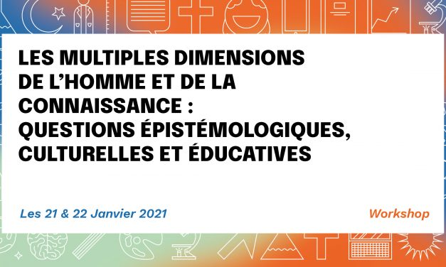 JOURNÉES D'ÉTUDE « LES MULTIPLES DIMENSIONS DE L'HOMME ET DE LA CONNAISSANCE » – 21 & 22/01/2021