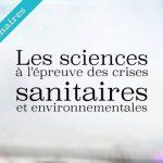 webinaires Les sciences à l'épreuve des crises sanitaires et environnementales – 30 septembre 2021