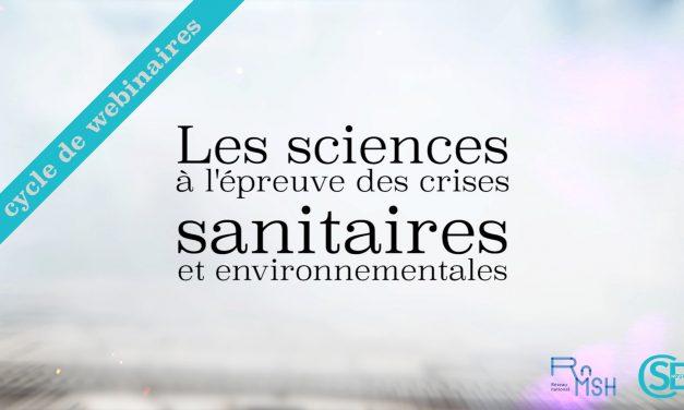 Cycle de webinaires RnMSH » Les sciences à l'épreuve des crises sanitaires et environnementales»