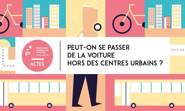 Numéro 7 de la collection «Actes» de la MSH Paris-Saclay : «Peut-on se passer de la voiture hors des centres urbains ?»
