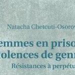 Femmes en prison et violences de genre. Résistances à perpétuité de Natacha Chetcuti-Osorovitz