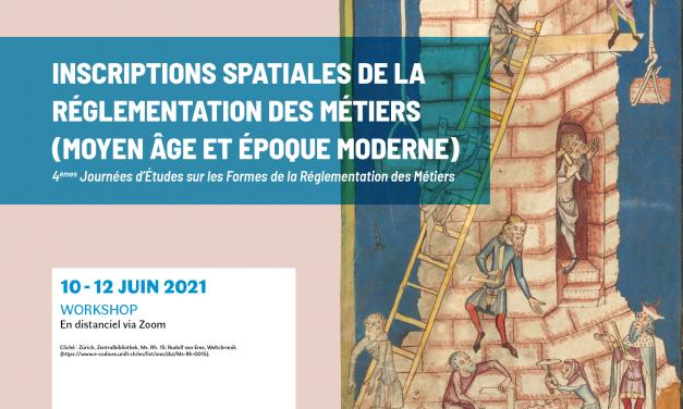 Colloque Les inscriptions spatiales de la règlementation des métiers – 10, 11 et 12 juin 2021